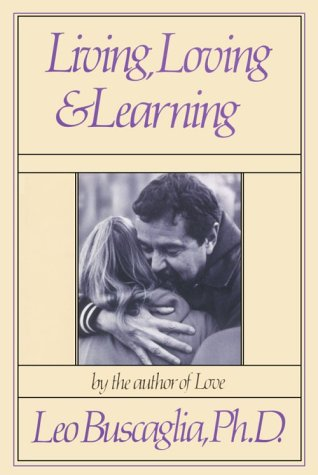 Living, Loving & Learning by Leo Buscaglia