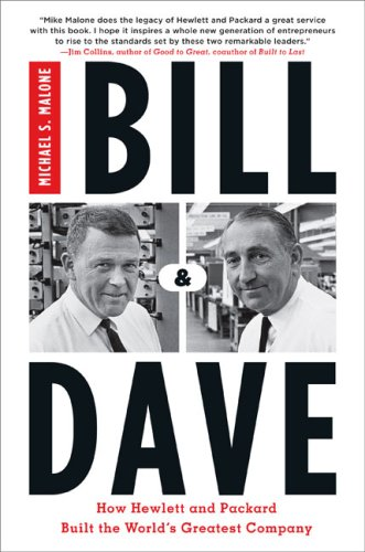 Bill & Dave: How Hewlett and Packard Built the World's Greatest Company