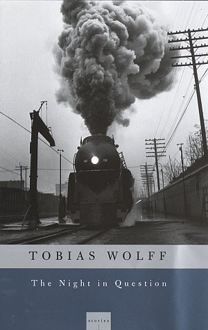 The Night in Question by Tobias Wolff