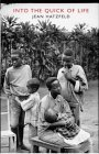 Into the Quick of Life: The Rwandan Genocide--The Survivors Speak
