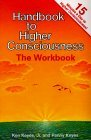 Handbook to Higher Consciousness: The Workbook