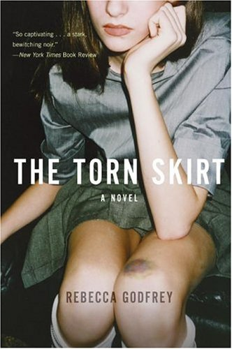 The Torn Skirt by Rebecca Godfrey