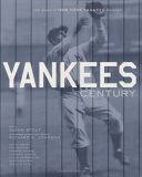 Yankees Century: 100 Years of New York Yankees Baseball