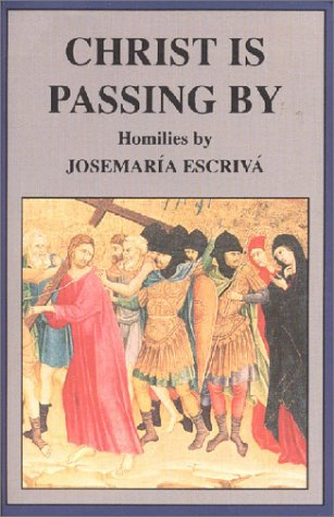 Christ Is Passing by by St. Josemaría Escrivá