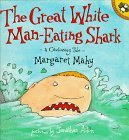The Great White Man-Eating Shark: A Cautionary Tale