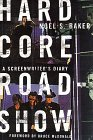 Hard Core Roadshow: A Screenwriter's Diary