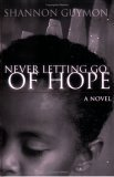 Never Letting Go of Hope by Shannon Guymon