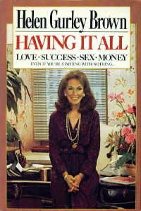 Having It All: Love, Success, Sex, Money, Even If You're Starting with Nothing