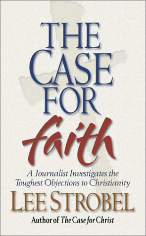 The Case for Faith by Lee Strobel
