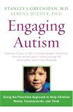 Engaging Autism: Helping Children Relate, Communicate and Think with the DIR Floortime Approach