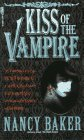 Kiss of the Vampire by Nancy Baker