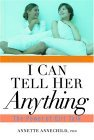 I Can Tell Her Anything by Annette Annechild