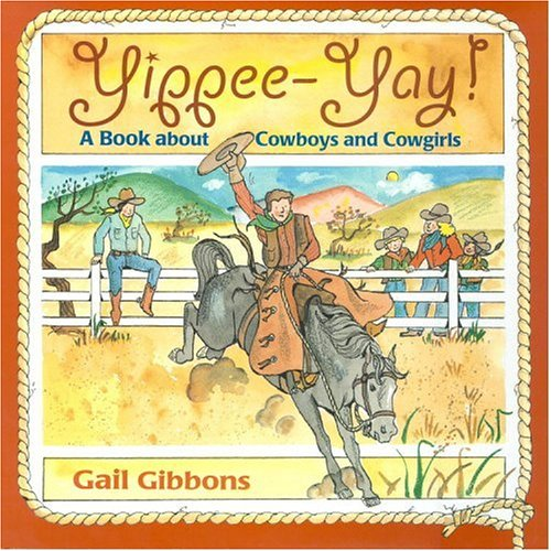 Yippee-Yay! by Gail Gibbons