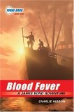 Blood Fever (Young James Bond, #2)