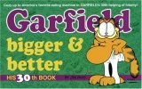 Garfield Bigger and Better (Garfield #30)