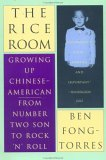 The Rice Room: Growing Up Chinese-American from Number Two Son to Rock 'n'Roll