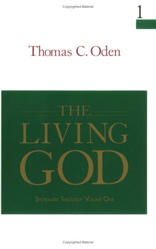 The Living God by Thomas C. Oden