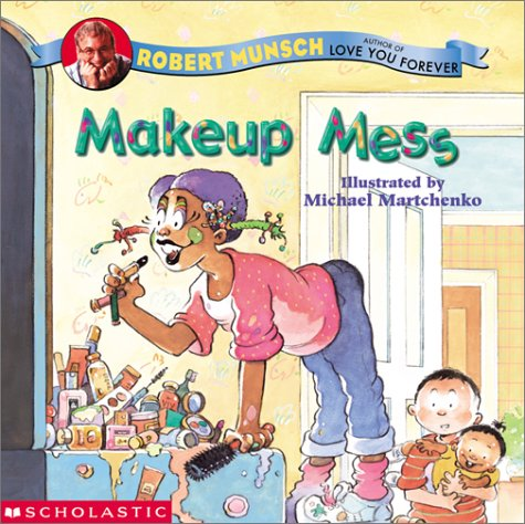 Makeup Mess by Robert Munsch
