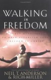 Walking in Freedom by Neil T. Anderson