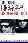 Uptight: The Story of the Velvet Underground (Classic Rock Read)