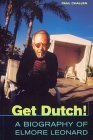 Get Dutch!: Biography of Elmore Leonard