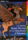 Harry Potter et le prisonnier d'Azkaban by J.K. Rowling