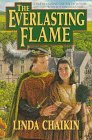 The Everlasting Flame: A Tale of Undying Love for Each Other and God's Word in a Dangerous Time