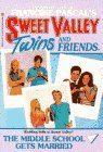 The Middle School Gets Married (Sweet Valley Twins and Friends #68)