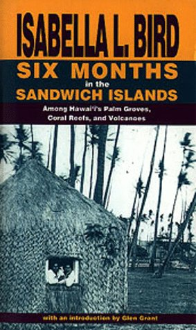 Six Months in the Sandwich Islands by Isabella L. Bird