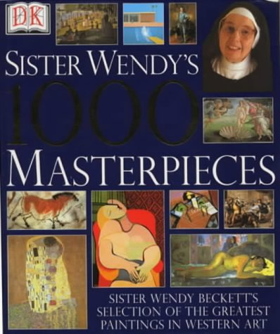 Sister Wendy's 1000 Masterpieces by Wendy Beckett