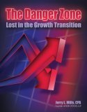 The Danger Zone Lost in the Growth Transition by Jerry L. Mills, CPA