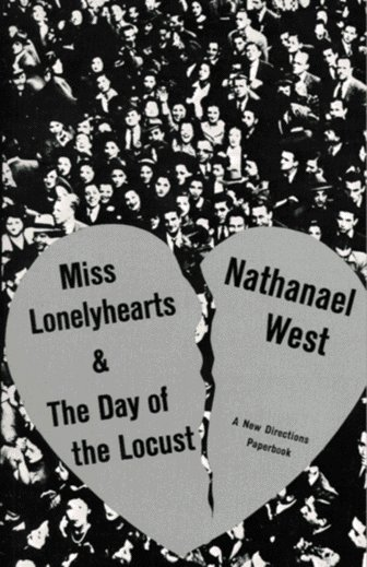 Miss Lonelyhearts & The Day of the Locust by Nathanael West