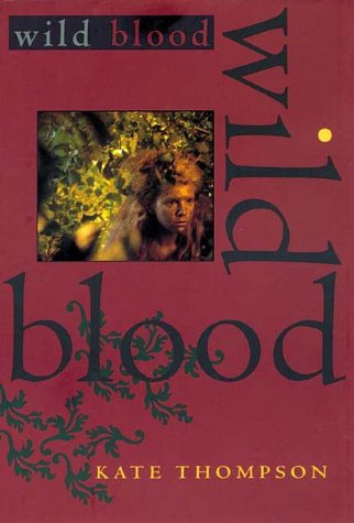 Wild Blood by Kate Thompson