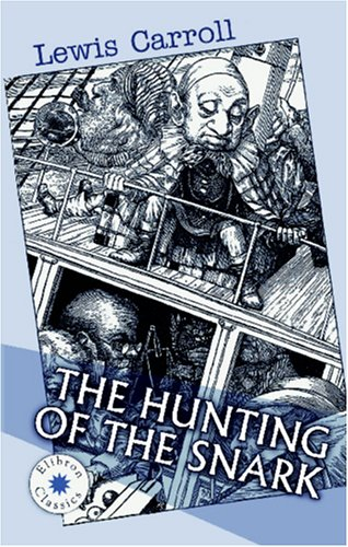 The Hunting Of The Snark by Lewis Carroll