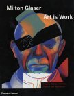 Art Is Work by Milton Glaser