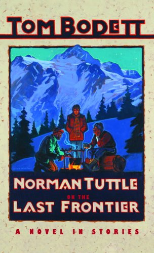 Norman Tuttle on the Last Frontier by Tom Bodett