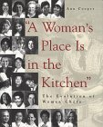 """A Woman's Place Is in the Kitchen"": The Evolution of Women Chefs"
