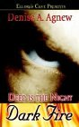 Dark Fire (Deep is the Night, #1)