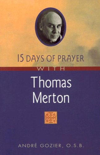 15 Days of Prayer with Thomas Merton by Andre Gozier