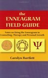 The Enneagram Field Guide: Notes on Using the Enneagram in Counseling, Therapy, and Personal Growth
