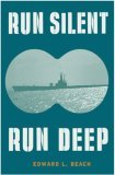 Run Silent Run Deep by Edward L. Beach