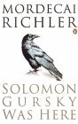 Solomon Gursky Was Here by Mordecai Richler
