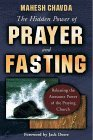 The Hidden Power of Prayer and Fasting by Mahesh Chavda