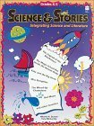 Science & Stories: Integrating Science and Literature, Grades 4-6