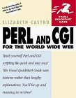 Perl & CGI for the World Wide Web: Visual Quick- Start Guide