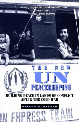 The New Un Peacekeeping by Steven R. Ratner
