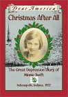 Christmas After All: The Great Depression Diary of Minnie Swift, Indianapolis, Indiana, 1932 (Dear America)