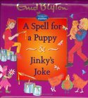 A Spell for a Puppy & Jinky's Joke