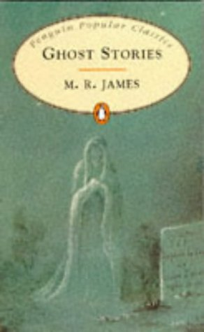 Ghost Stories of M. R. James by M.R. James