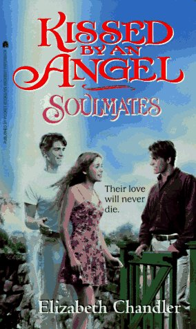 Soulmates (Kissed by an Angel, #3)